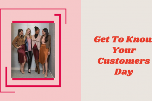 Get To Know Your Customers Day